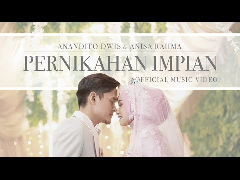 Anisa Rahma & Anandito - Pernikahan Impian (Official Music Video)