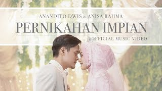 Anisa Rahma & Anandito   Pernikahan Impian (official Music Video)