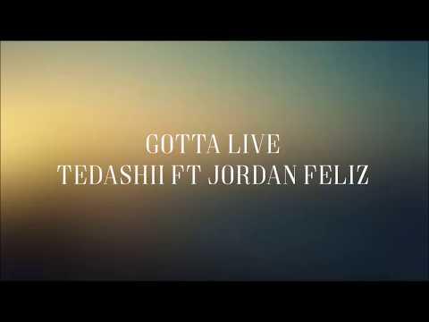 Gotta Live - [Lyric Video] Tedashii Ft Jordan Feliz