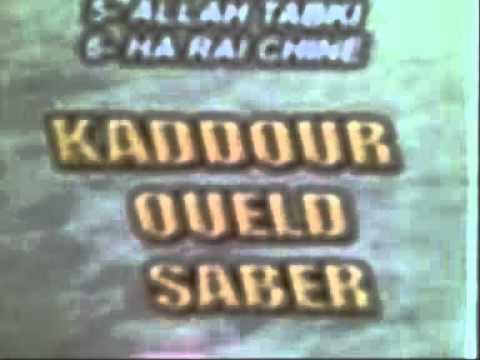 cheikh kaddour oueld saber(filage kamel yehlaf)