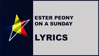 ESTER PEONY - ON A SUNDAY - LYRICS (Romania Eurovision 2019)