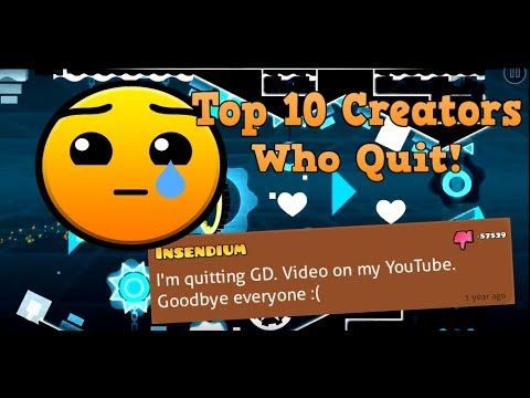 TOP 10 CREATORS WHO QUIT GEOMETRY DASH