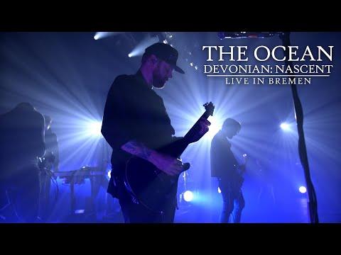 The Ocean - Devonian: Nascent (Live in Bremen)