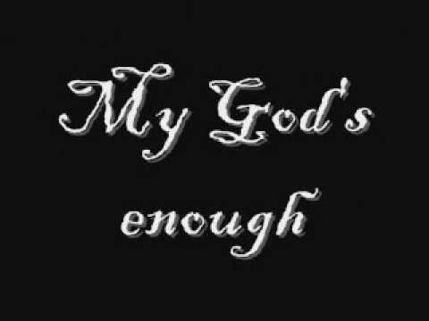 BarlowGirl Psalm 73 (My God's enough) Lyrics
