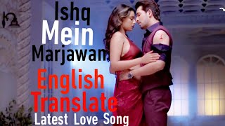 Ishq Mein Marjawan Hindi Love Song 2018