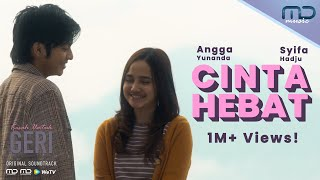 Syifa Hadju & Angga Yunanda - Cinta Hebat (Full Length Music Video From Kisah Untuk Geri The Series)