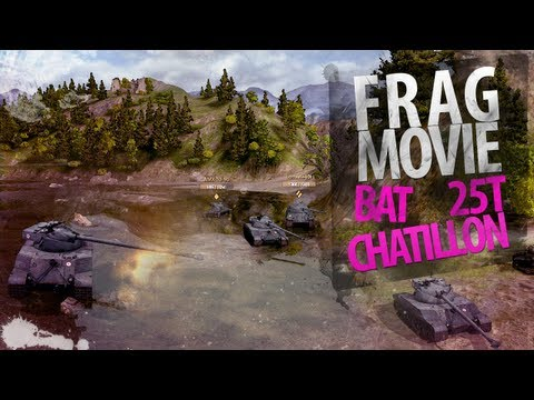 Frag Movie: Bat Chatillon 25 t [World Of Tanks]