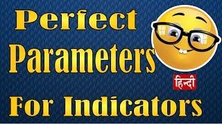 Perfect Parameters for Indicators   Stock Trading FAQ in Hindi
