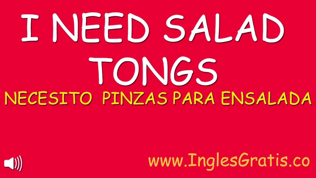 Necesito pinzas de ensalada en Ingles  | Curso De Ingles Gratis Completo | Ingles Negocios