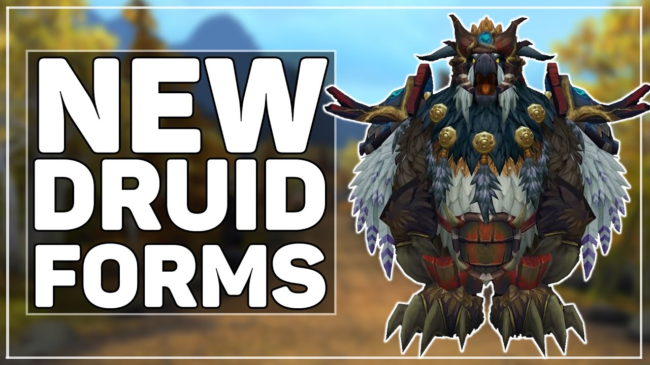 WoW Legion: The New Druid Forms (Moonkin & Artifact Guardian/Feral ...