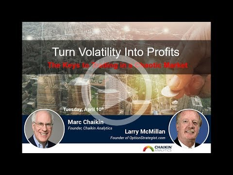 Turn Volatility Into Profits: The Keys to Trading in a Chaotic Market 4/10/18