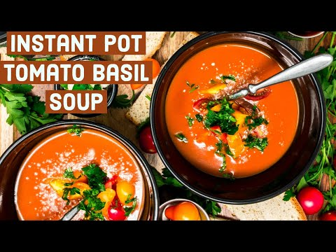Instant Pot Tomato Basil Soup - The Greatest Tomato Basil Soup Ever and Grilled Cheese