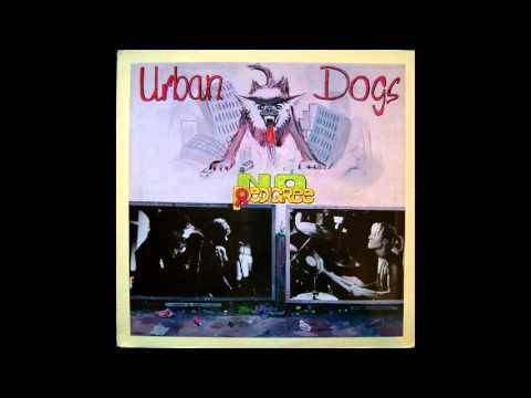 Urban Dogs (1985) - No pedigree - Full Album - PUNK 100%