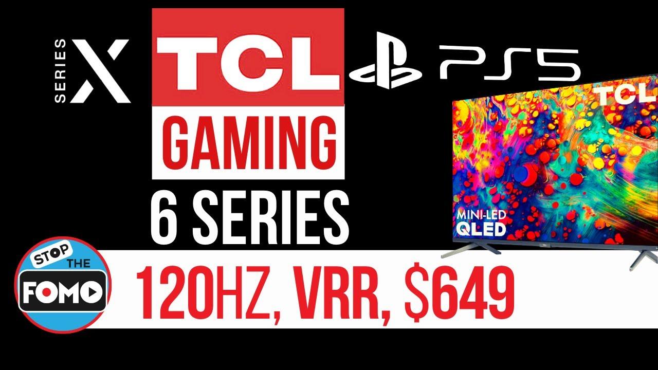 2020 TCL 6 Series MiniLED Gaming TV 120Hz VRR ALLM THX under $650 BAM!