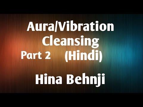 Aura Cleansing (Hindi) | Hina Behnji | Part 2