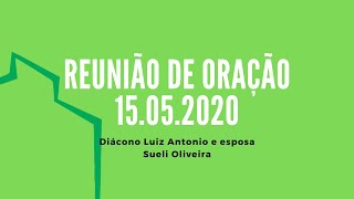 Reunião de Oração | Diácono Luiz e Sueli