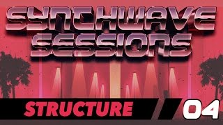 Synthwave Sessions 04: Structure