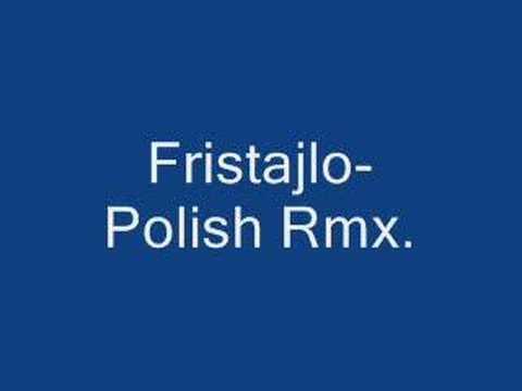 Fristajlo Polish Remix