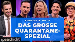 Simone Solga zu Hause, Alain Frei infiziert, Kultur mit Özcan Cosar | Spätschicht Quarantäne-Spezial