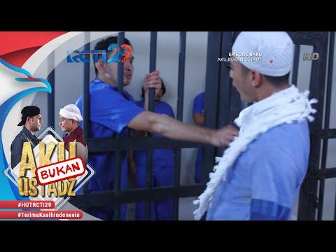 AKU BUKAN USTADZ - Akhirnya Anton Malah Di Penjara [29 Juli 2018]