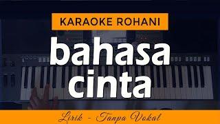 BAHASA CINTA - Karaoke Lagu Rohani