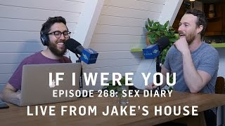 Video Episode 268: Sex Diary (Live from Jake's House!) download MP3, 3GP, MP4, WEBM, AVI, FLV Oktober 2018