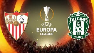 Sevilla vs Zalgiris Vilnius - UEFA Europa League 3rd qualifying round - PEs 2018