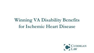 Winning VA Disability Benefits for Ischemic Heart Disease