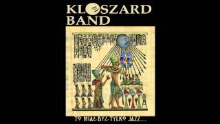 Kloszard Band - To miał być tylko jazz...