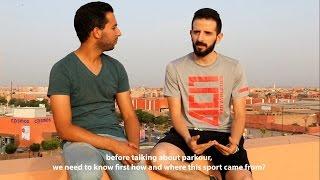Ahmed Bakkali's Interview - PARKOUR