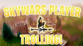 SKYWARS PLAYERS TROLL IN FORTNITE! (Funny Moments)