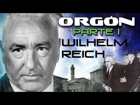 El ORGÓN. Parte I. Wilhelm Reich