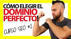 Cómo elegir el DOMINIO PERFECTO para tu web - Curso SEO #2