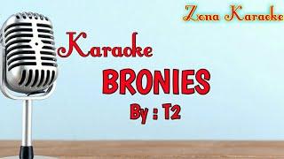 Gambar cover KARAOKE BRONIES (T2)