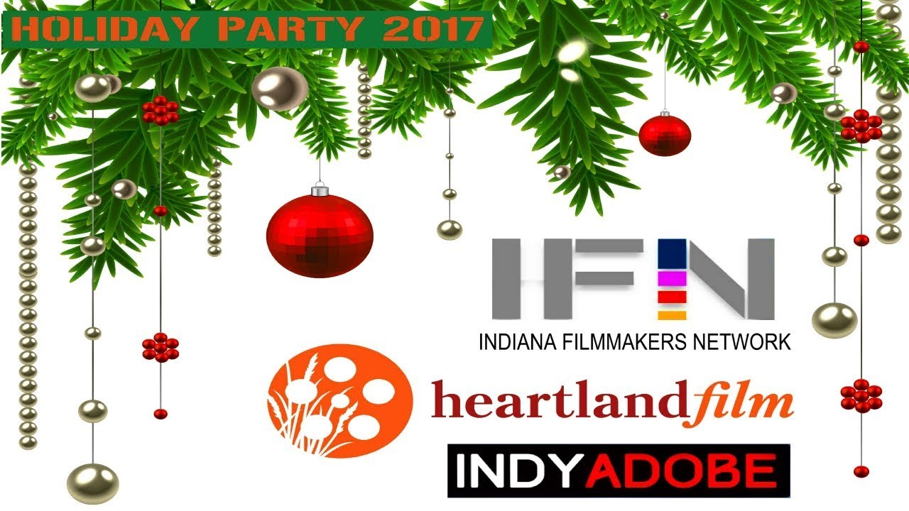 IFN, HEARTLAND FILM, INDY ADOBE HOLIDAY PARTY 2017 - YouTube