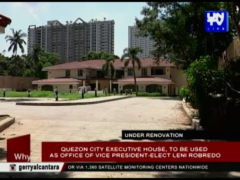 Quezon City Executive House to be used as office of Vice President- Elect Leni Robredo