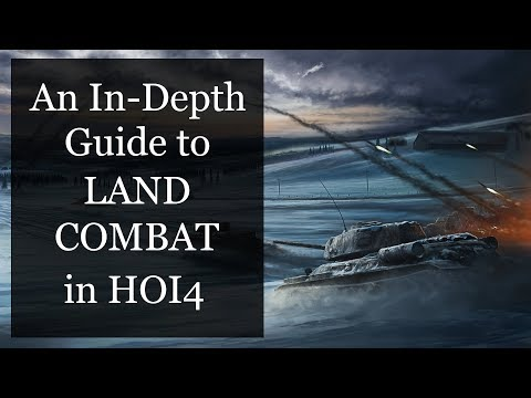 [HOI4] An In-Depth Guide to Land Combat