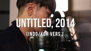 Video 무제(無題) (Untitled, 2014) - G-DRAGON Indonesia/Korea cover download MP3, 3GP, MP4, WEBM, AVI, FLV Januari 2018