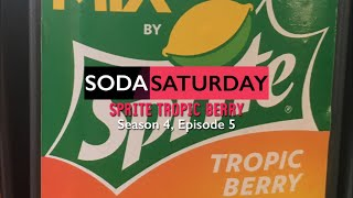 Soda Saturday Season 4, Episode 5: Sprite Tropic Berry