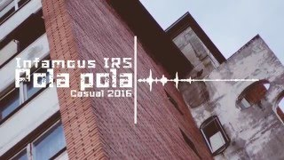 Infamous Irs - Pola Pola Official Audio