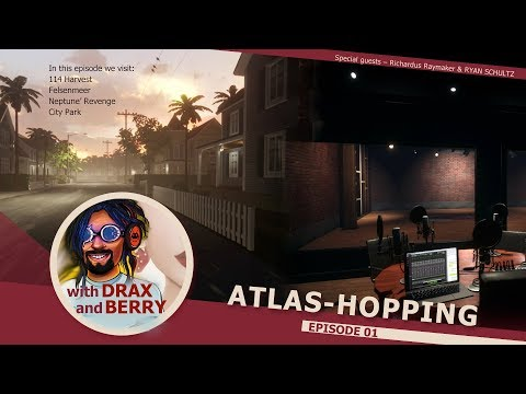 Atlas-hopping with Drax & Berry Episode 01