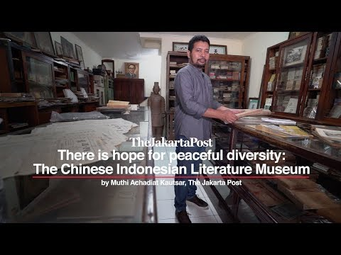 There Is Hope For Peaceful Diversity: The Chinese Indonesian Literature Museum