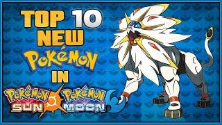 Top 10 New Pokémon in Pokémon Sun and Pokémon Moon
