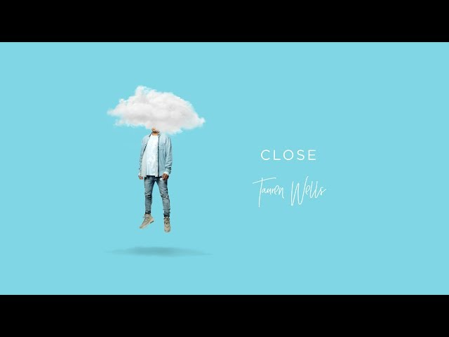 Tauren Wells - Close (feat. Steven Furtick) (Visualizer)
