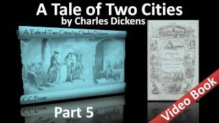 Part 5 - A Tale of Two Cities Audiobook by Charles Dickens (Book 02, Chs 20-24)(Part 5. Classic Literature VideoBook with synchronized text, interactive transcript, and closed captions in multiple languages. Audio courtesy of Librivox. Read by ..., 2011-09-25T07:28:41.000Z)
