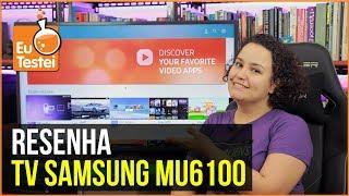 A TV 4K mais barata da Samsung: MU6100 - Vídeo Resenha EuTestei Brasil