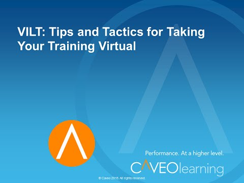 VILT: Tips and Tactics for Taking Your Training Virtual