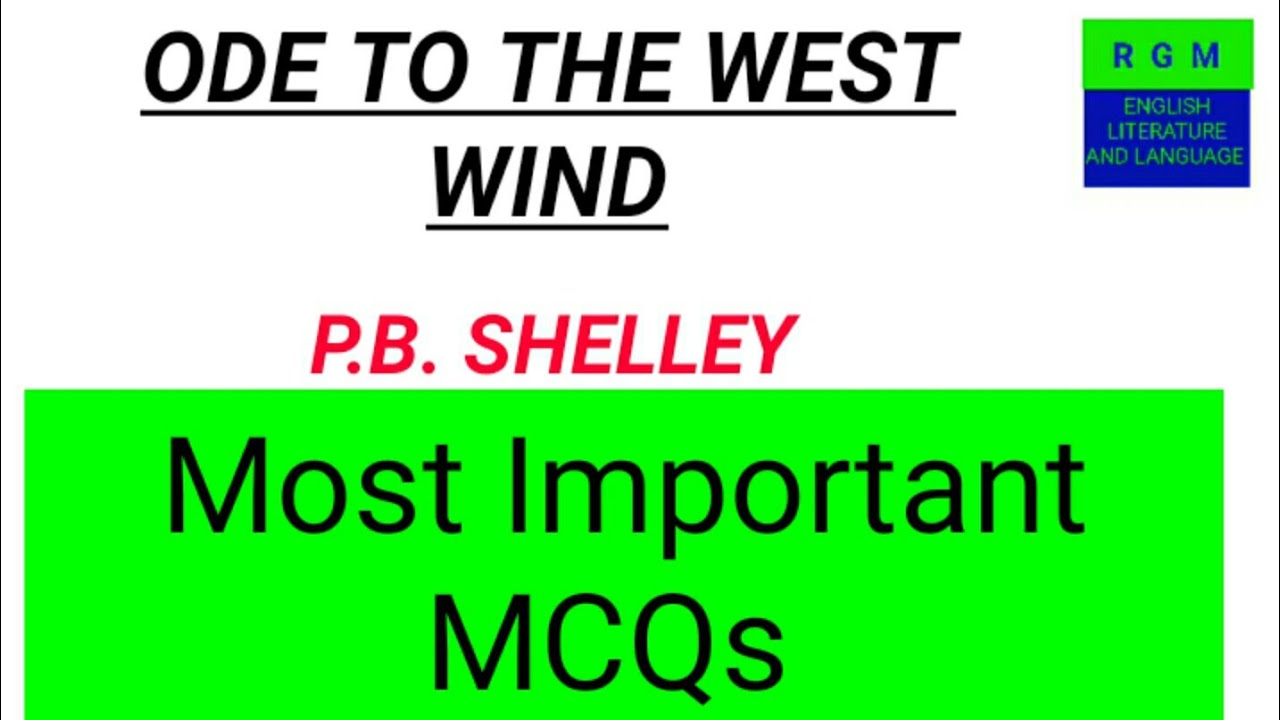 Slstenglish Mcq Ode To The West Wind By P B Shelley Youtube Analysi