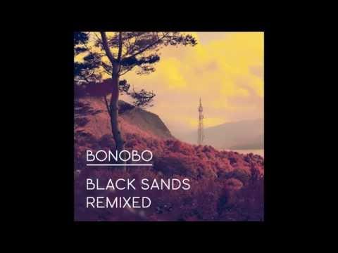 Bonobo - Black Sands Remixed [Full Album]