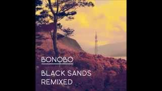 Bonobo - Black Sands Remixed [Full Album]